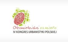 Odpowiedzialni za miasto IV KONGRES URBANISTYKI POLSKIEJ