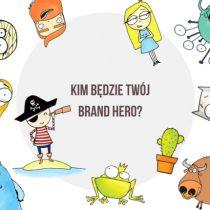 Brand Hero czyli jak kreskówka może wznieść Twój biznes na wyższy poziom?